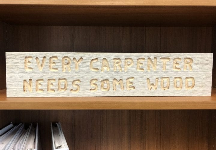 Every Carpenter Needs Some Wood